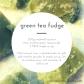 green tea fudge (2)